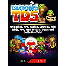 Bloons TD 5 Unblocked, APK, Hacked, Strategy, Wiki, Ninja, APK, Free, Medals, Download, Guide Unofficial