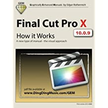 Final Cut Pro X - How it Works: A new type of manual - the visual approach