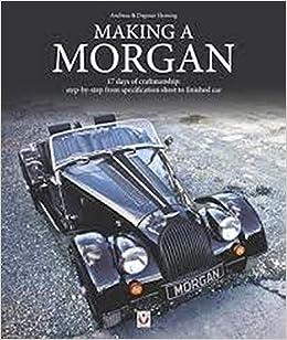 Hensing, A: Making a Morgan: 17 Days of Craftmanship: Step-b