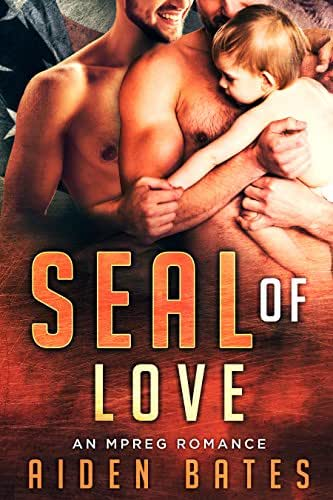 SEAL Of Love: An Mpreg Romance (SEALed With A Kiss Book 3)
