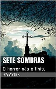 Sete Sombras: O Horror Não é Finito (Alpha Livro 1)