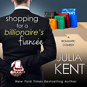 Shopping for a Billionaire's Fiancee Audiobook
