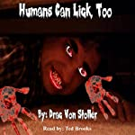 Humans Can Lick, Too | Drac Von Stoller