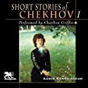 The Short Stories of Anton Chekhov, Volume 1 Audiobook by Anton Chekhov Narrated by Charlton Griffin