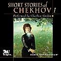 The Short Stories of Anton Chekhov, Volume 1 Audiobook by Anton Chekhov Narrated by Charlton Griffin
