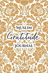 Muslim Gratitude Journal: A Complete 52 Week Guide To Building A Grateful Mindset And Positive Relationship With Allah (Cover Four) Paperback