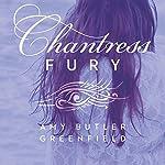 Chantress Fury   Amy Butler Greenfield