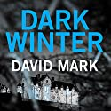 Dark Winter: The 1st DS McAvoy Novel Audiobook by David Mark Narrated by Toby Longworth