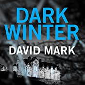 Dark Winter: The 1st DS McAvoy Novel | David Mark