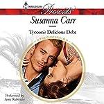 Tycoon's Delicious Debt | Susanna Carr
