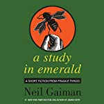 A Study in Emerald  | Neil Gaiman