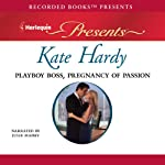 Playboy Boss, Pregnancy of Passion | Kate Hardy