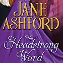 The Headstrong Ward Audiobook by Jane Ashford Narrated by Kelly Birch