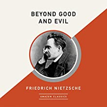 Beyond Good and Evil (AmazonClassics Edition) Audiobook by Friedrich Nietzsche Narrated by Christine Williams