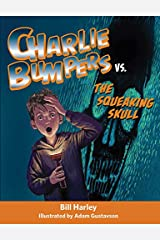 Charlie Bumpers vs. the Squeaking Skull Kindle Edition