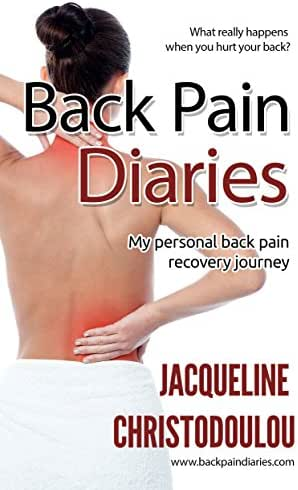 Back Pain Diaries: How to cope with back pain - my personal recovery journey