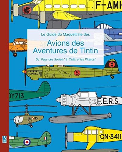 Le Guide du Maquettiste des Avions des Aventures de Tintin  [Humberstone, Richard] (Tapa Blanda)
