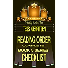 TESS GERRITSEN: SERIES READING ORDER & BOOK CHECKLIST: SERIES LIST INCLUDES HER: ROMANTIC THRILLERS, MEDICAL THRILLERS, RIZZOLI & ISLES SERIES & MORE! ... Reading Order & Series Checklists 50)