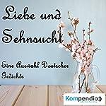 Liebe und Sehnsucht   Johann Wolfgang von Goethe,Paul Fleming