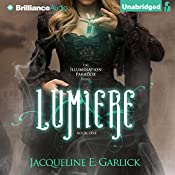 Lumière: The Illumination Paradox, Book 1 | Jacqueline Garlick