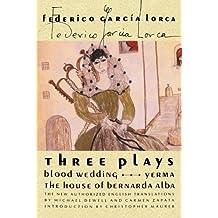 Three Plays: Blood Wedding; Yerma; The House of Bernarda Alba
