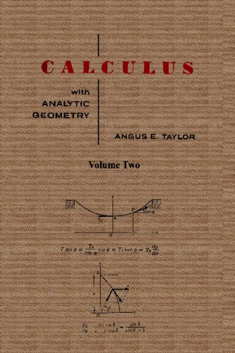 Calculus with Analytic Geometry by Angus E. Taylor Vol. 2