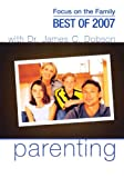 Focus on the Family: Parenting (6 Disc Audio CD Box Set) (Best of 2007)