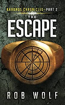 The Escape (Khronos Chronicles Book 2) by [Wolf, Rob]