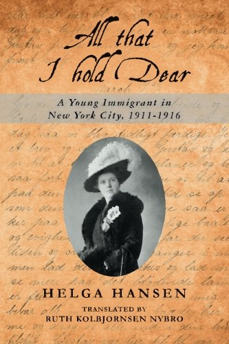Download All that I hold Dear: A Young Immigrant in New York City, 1911-1916 pdf