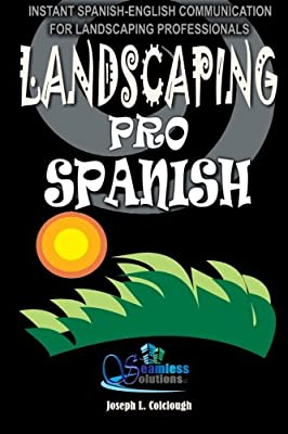 Landscaping Pro Spanish: Spanish-English Communication For Landscaping Professionals