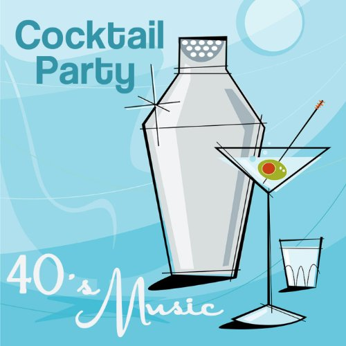 - Cocktail Party - 40's Music (Jazzy, Fun, Instrumental, Relaxing, Dinner Party, Candle Light Saxaphone Songs)