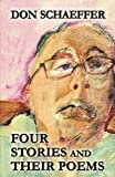 Four Stories and Their Poems, Don Schaeffer, 1630005053