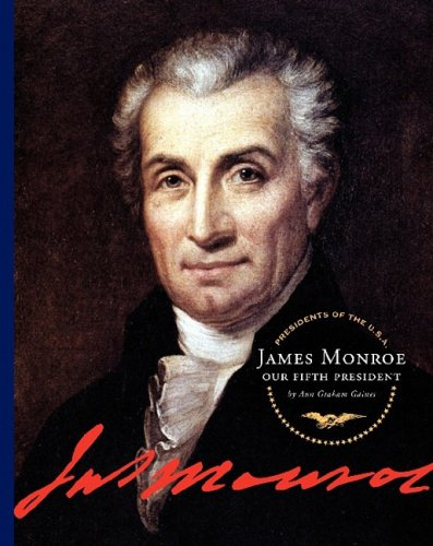 James Monroe: Our Fifth President (Presidents of the U.S.A.)