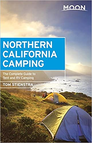 Moon Northern California Camping The Complete Guide To Tent And Rv Outdoors Tom Stienstra 9781631210495 Com Books