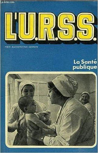 Livre gratuits L'u.r.s.s.hier aujourd'hui demain - la sante publique pdf, epub ebook