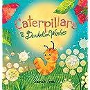 Caterpillars & Dandelion Wishes