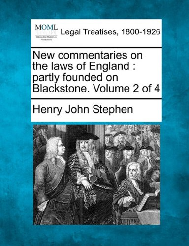 Download New commentaries on the laws of England: partly founded on Blackstone. Volume 2 of 4 ebook