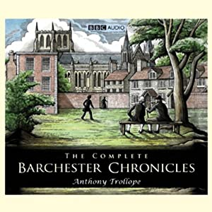 The Complete Barchester Chronicles (Dramatisation) Radio/TV