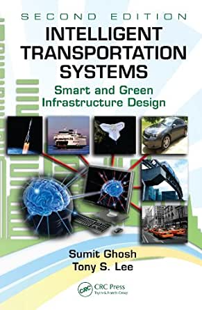 Intelligent Transportation Systems Smart And Green Infrastructure Design Second Edition