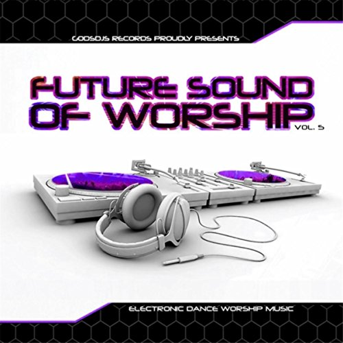 The Future Sound of Worship, V...