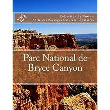 Parc National de Bryce Canyon: Collection de Photos: Serie des Paysages Naturels Populaires