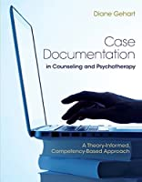 Case Documentation in Counseling and Psychotherapy Front Cover