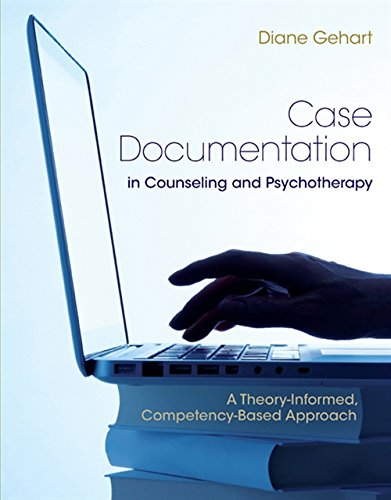 (Case Documentation in Counseling and Psychotherapy: A Theory-Informed, Competency-Based Approach)