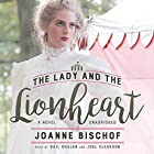 The Lady and the Lionheart Hörbuch von Joanne Bischof Gesprochen von: Gail Shalan, Joel Clarkson