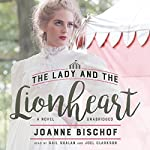 The Lady and the Lionheart | Joanne Bischof