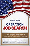 Operation Job Search: A Guide for Military Veterans Transitioning to Civilian Careers