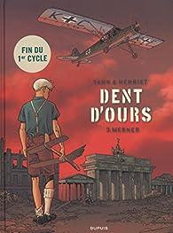 Dent d'ours, tome 3 : Werner par  Yann