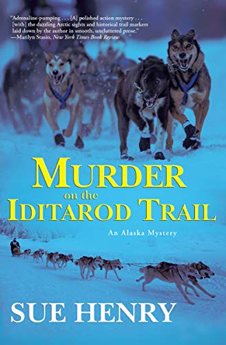 Murder on the Iditarod Trail: An Alaskan Mystery (An Alaska Mystery Book 1) by [Henry, Sue]