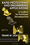 Rapid Prototyping and Engineering Applications: A Toolbox for Prototype Development (Mechanical Engineering) by Frank W. Liou (2007-09-26)