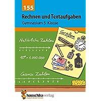 Rechnen und Textaufgaben - Gymnasium 5. Klasse (Mathematik: Textaufgaben/Sachaufgaben, Band 155)